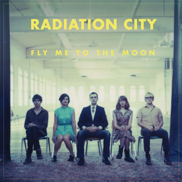Radiation City - Fly Me To The Moon