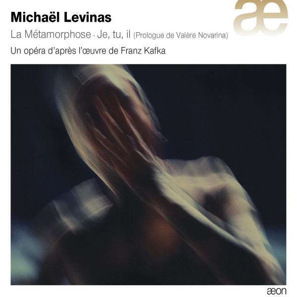 Fabrice di Falco - Michaël Levinas : La Métamorphose - Je, tu, il