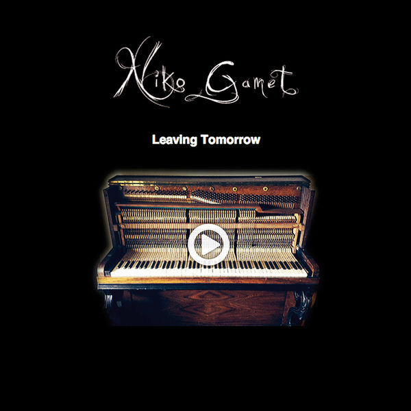 Niko Gamet - Leaving Tomorrow