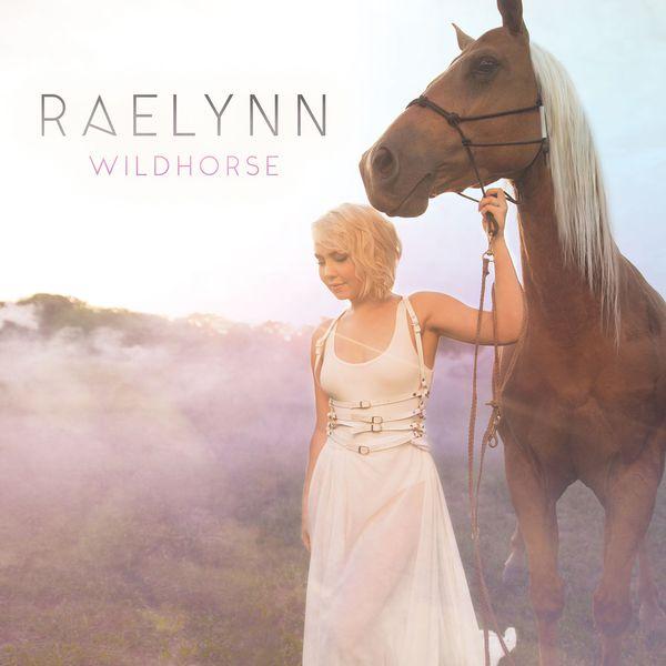RaeLynn - WildHorse