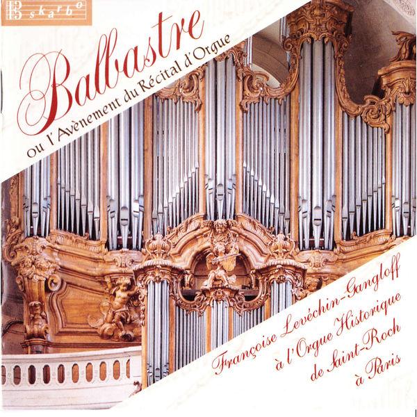 Francoise Levechin-Gangloff - L'avènement du recital d'orgue