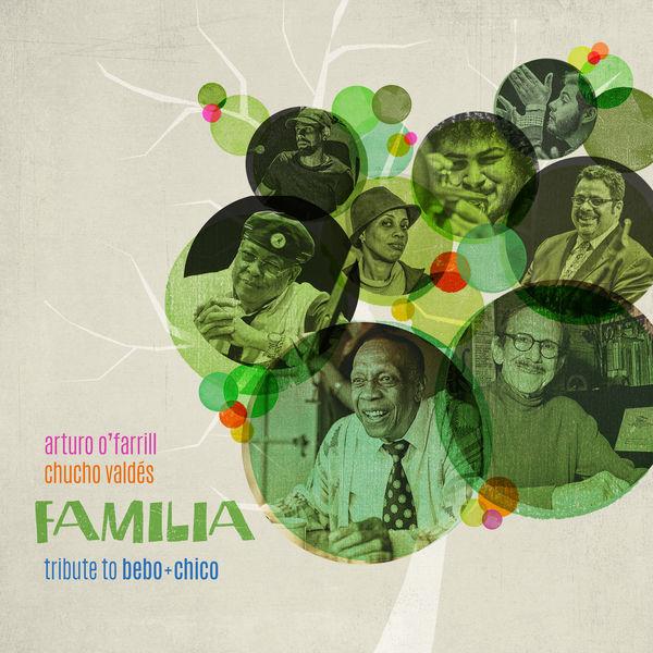 Arturo O'Farrill - Familia : Tribute to Bebo & Chico