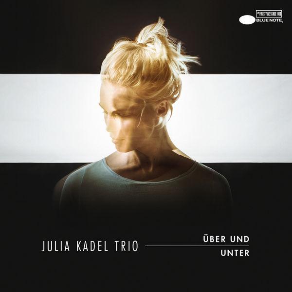 Julia Kadel Trio - Über und Unter
