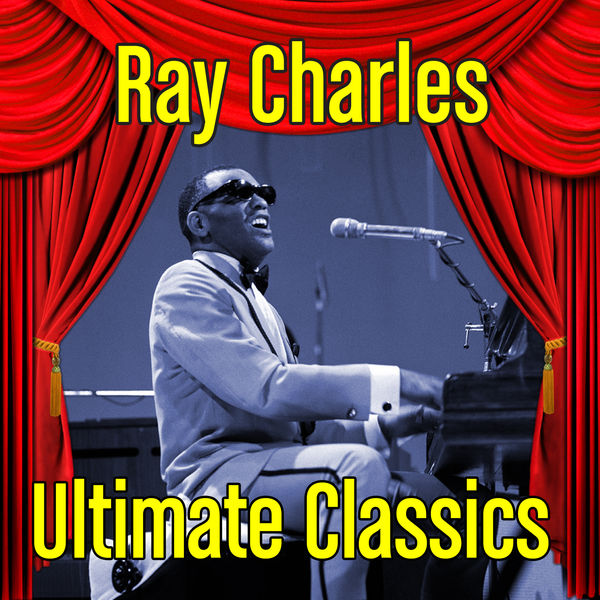Ray Charles - Ultimate Classics