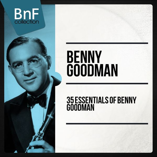 Benny Goodman - 35 Essentials of Benny Goodman