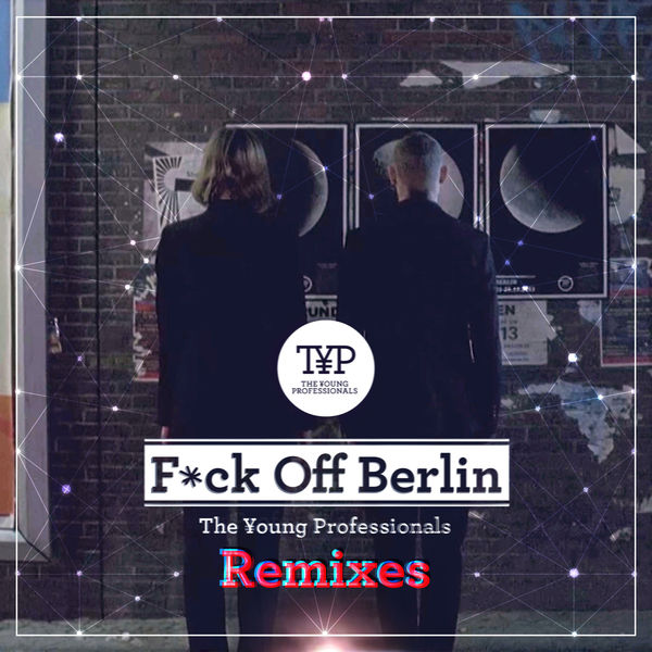 The Young Professionals - F*ck Off Berlin