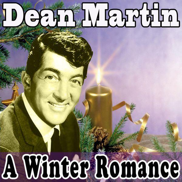 Dean Martin - A Winter Romance (Original Remaster - Dean Martin Christmas Songs, Let It Snow! Let It Snow! Let It Snow!, White Christmas)