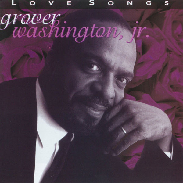 Album Love Songs Grover Washington Jr Qobuz Download