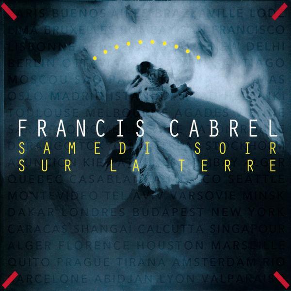Francis Cabrel - Samedi soir sur la terre (Remastered)