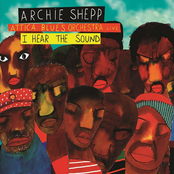 Archie Shepp - I Hear the Sound (Live)