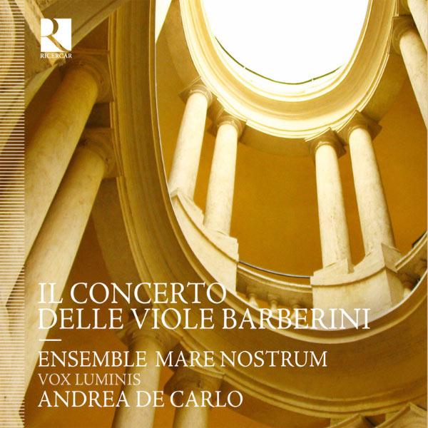 """Andrea De Carlo - """"Il Concerto delle viole Barberini"""" (Œuvres de Frescobaldi, Kapsberger, Mazzocchi, Palestrina, Waesich)"""