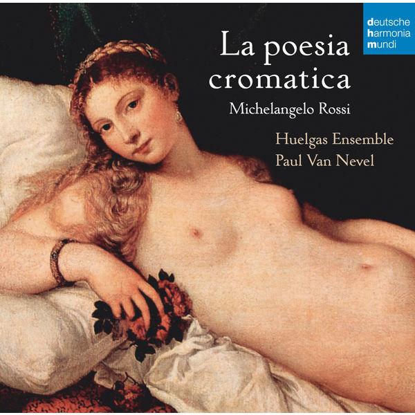 Huelgas Ensemble - La poesia cromatica