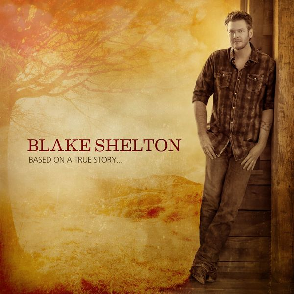 Blake Shelton - Based on a True Story... (Deluxe Version) (Édition StudioMasters)