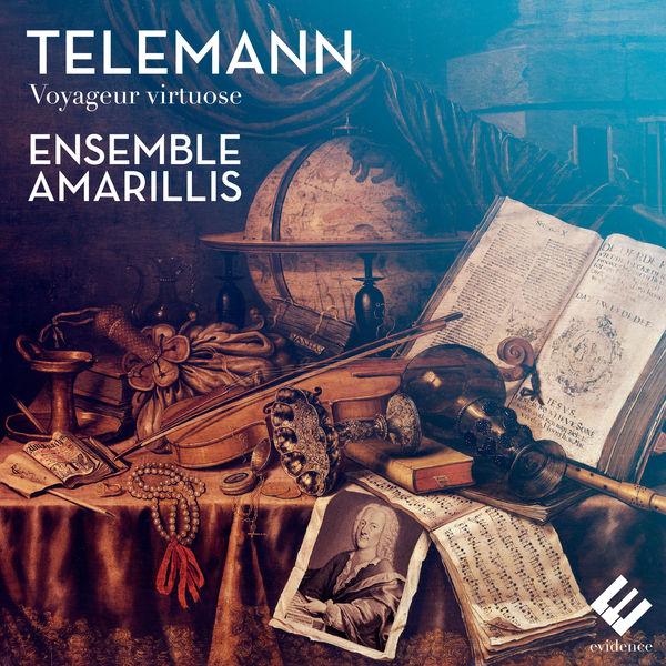 Ensemble Amarillis - Telemann: Voyageur virtuose