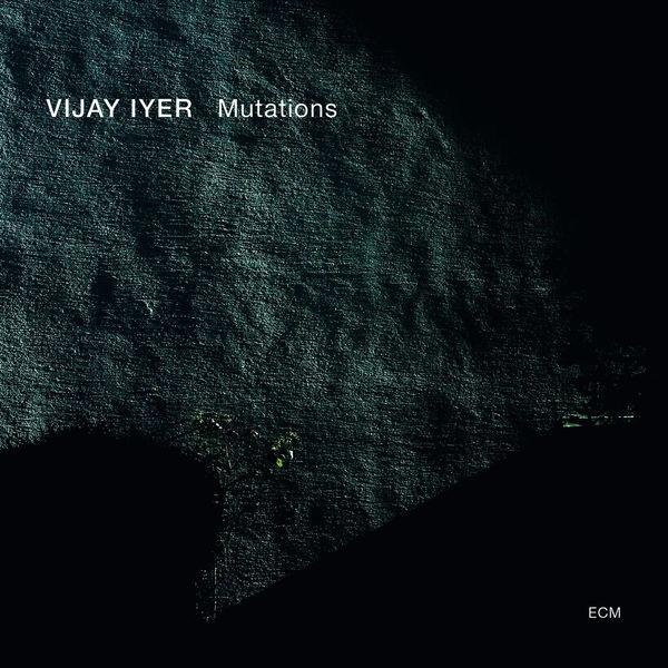 Vijay Iyer|Mutations