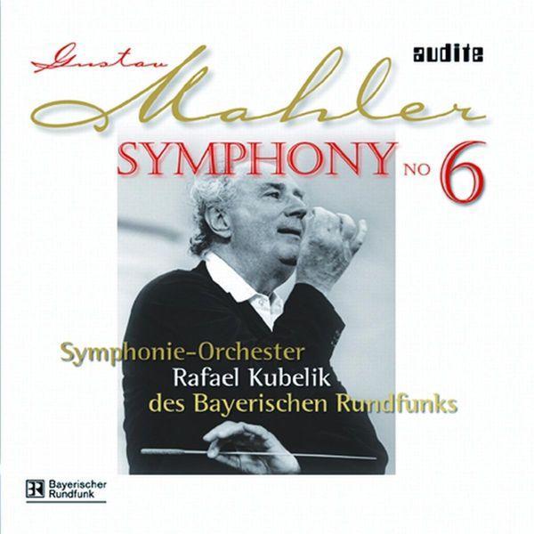 Rafael Kubelik - Mahler: Symphony No. 6