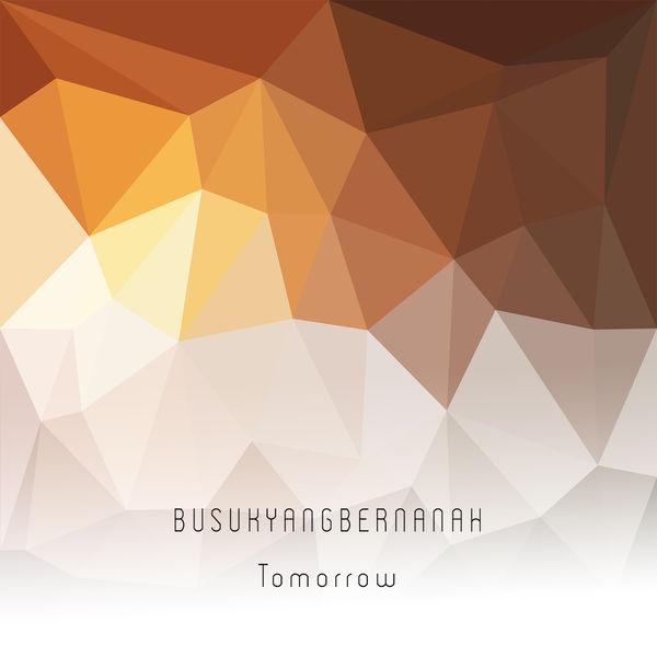 Busukyangbernanah - Tomorrow