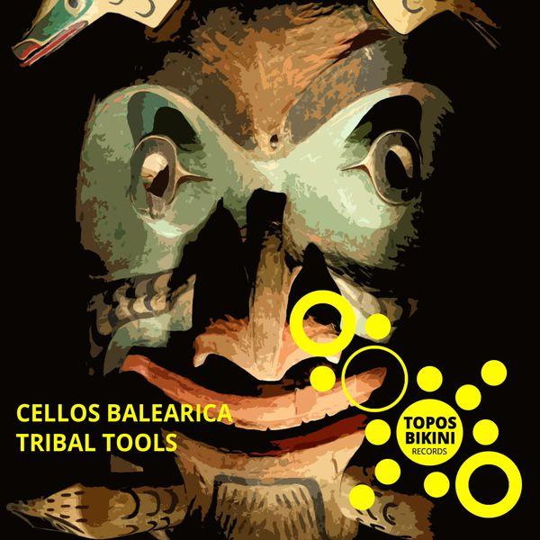 Cellos Balearica - Tribal Tools
