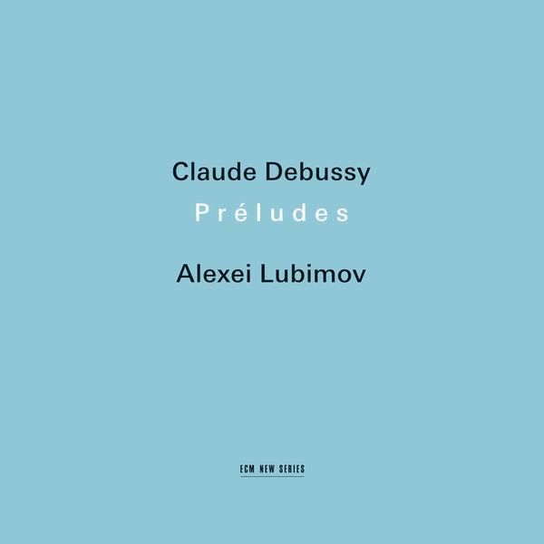 Alexei Lubimov - Claude Debussy: Préludes  (Édition Studio Master avec Livret PDF)