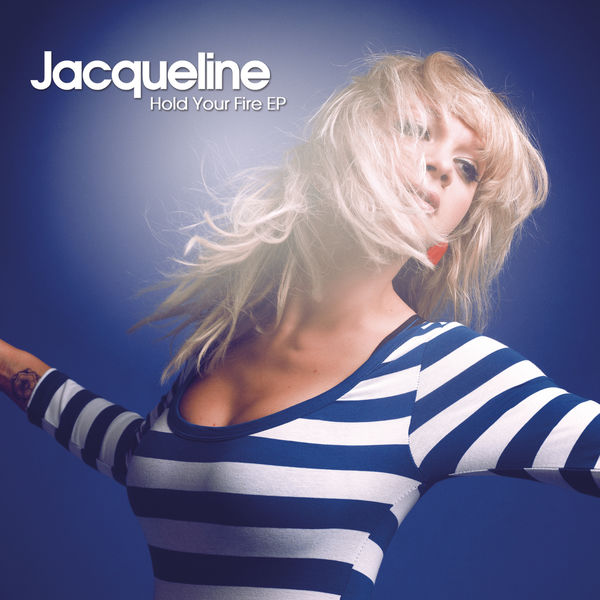 Jacqueline - Hold Your Fire - EP