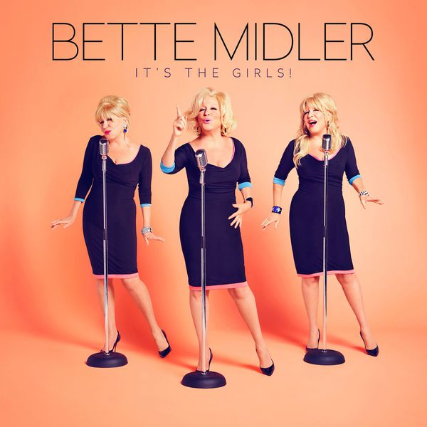 Bette Midler - It's The Girls