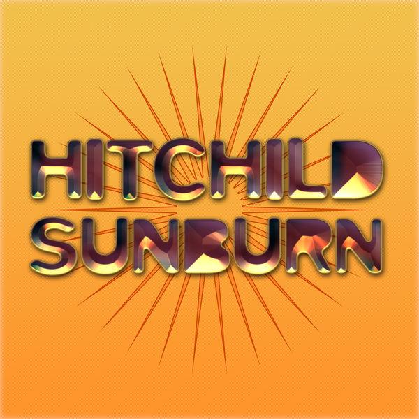 Hitchild - Sunburn (Single)
