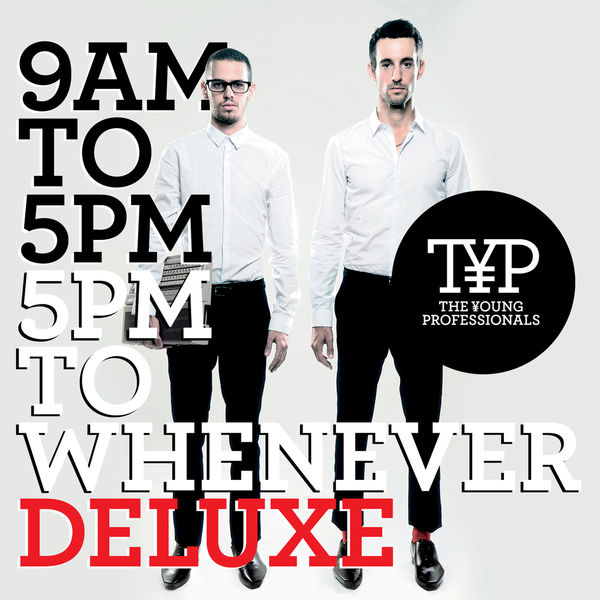 The Young Professionals - 9AM To 5PM - 5PM To Whenever