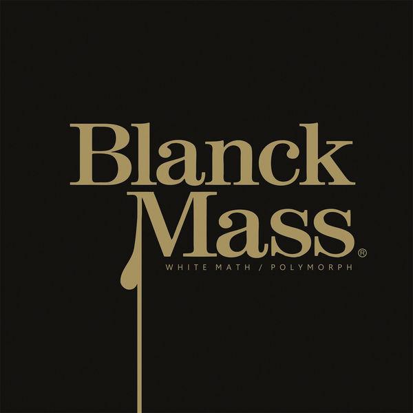 Blanck Mass - White Math