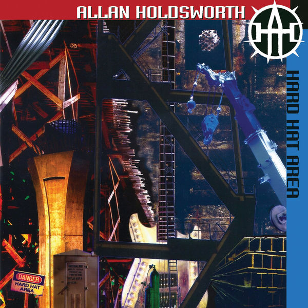 Allan Holdsworth - Hard Hat Area (Remastered)