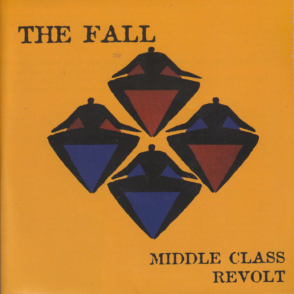 The Fall - Middle Class Revolt