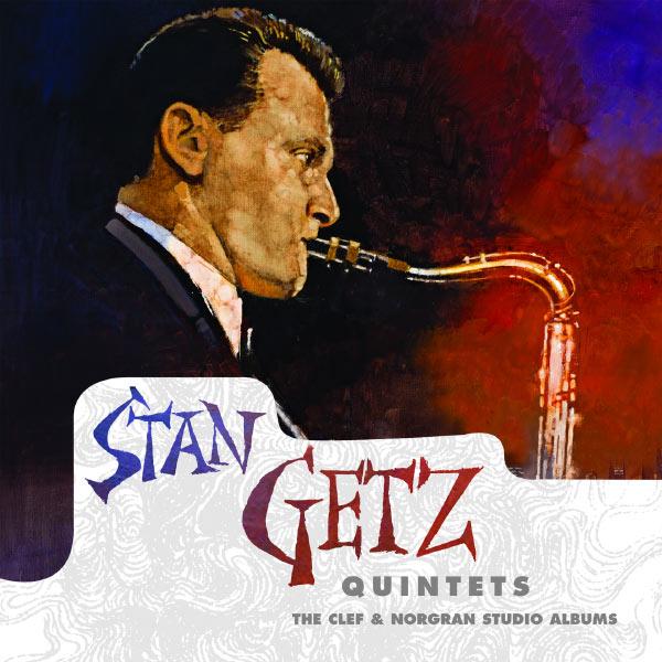Stan Getz - Stan Getz Quintets: The Clef & Norgran Studio Albums