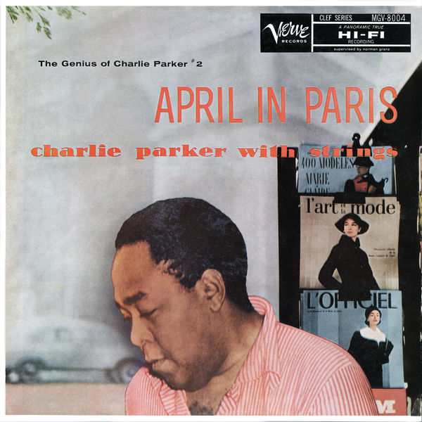 Charlie Parker - April In Paris: Charlie Parker With Strings - The Genius Of Charlie Parker #2