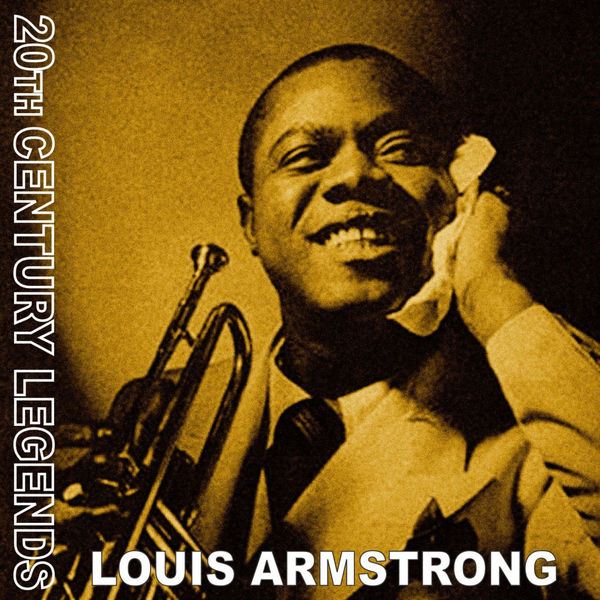 Louis Armstrong - 20th Century Legends - Louis Armstrong