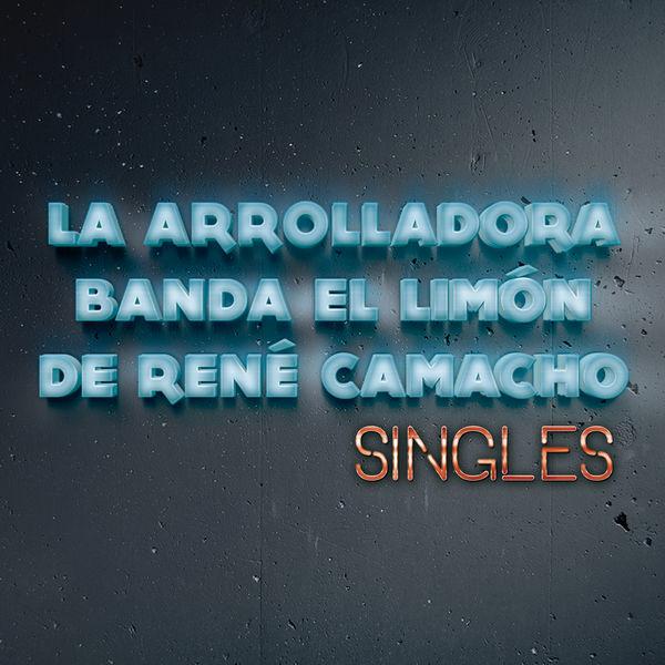 La Arrolladora Banda El Limón De Rene Camacho - Singles