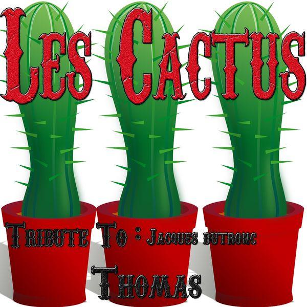 LES CACTUS DE JACQUES DUTRONC