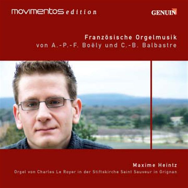 Maxime Heintz - Organ Recital: Heintz, Maxime – BOELY, A.P.F / BALBASTRE, C.-B.