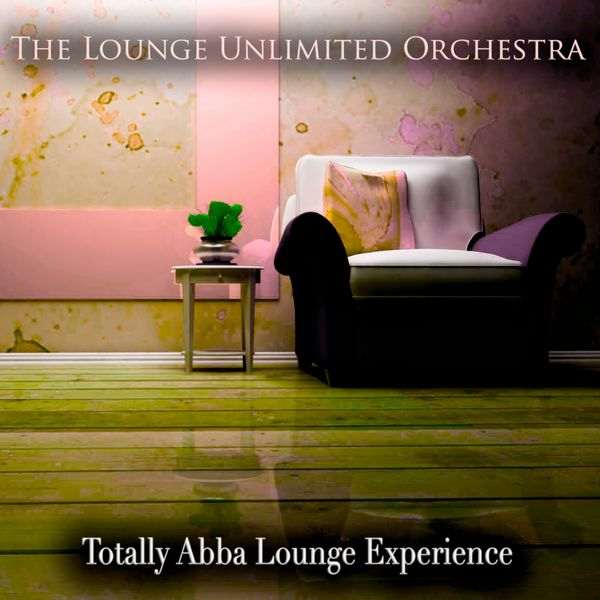 The Lounge Unlimited Orchestra - Totally Abba Lounge Experience