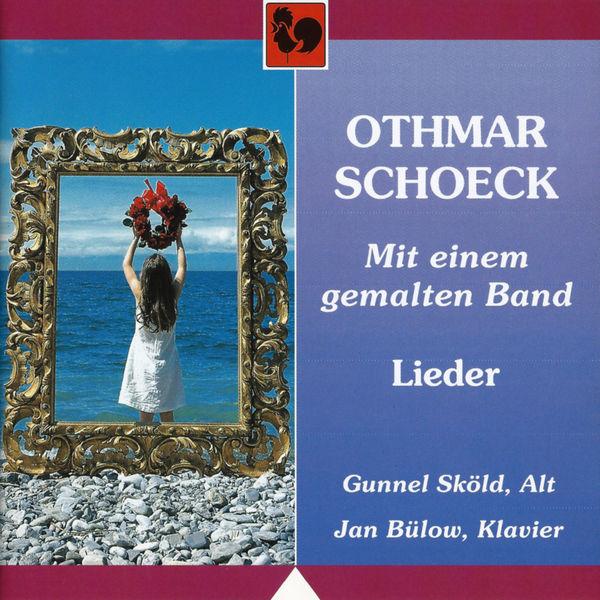 Othmar Schoeck - Othmar Schoeck: Mit einem gemalten Band, Lieder