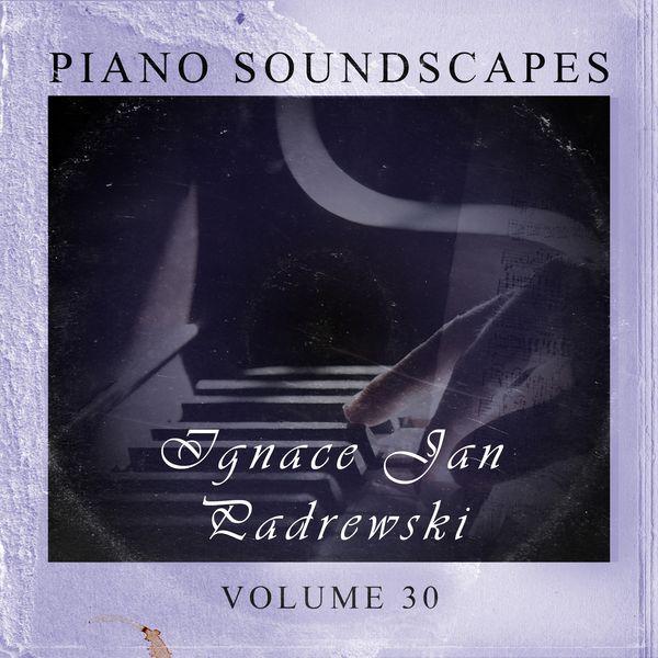 Ignace Jan Paderewski - Piano SoundScapes,Vol.30