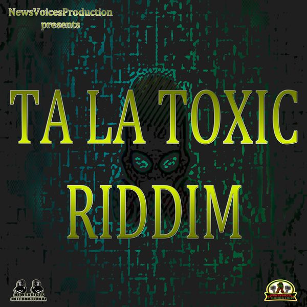 Dragon Killa - Ta La Toxic Riddim