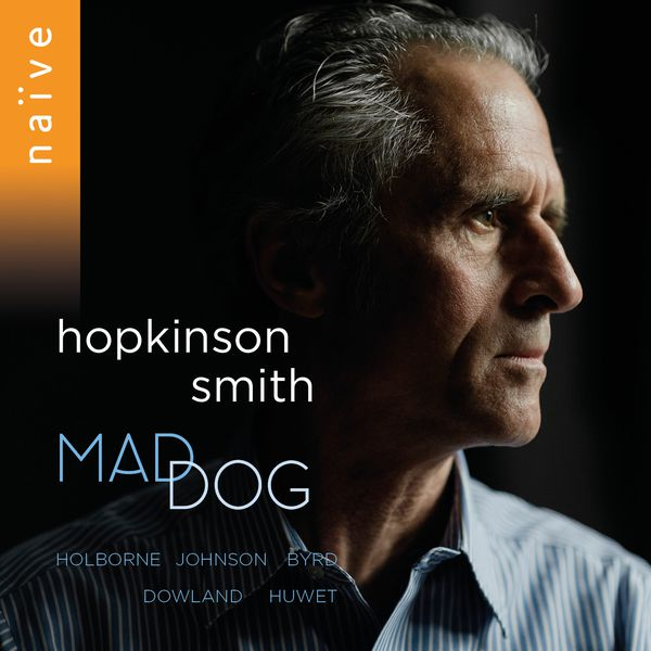 Hopkinson Smith - Mad Dog (Holborne, Johnson, Byrd, Dowland, Huwet)