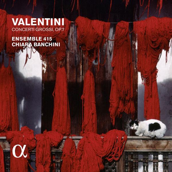 Chiara Banchini - Valentini : Concerti grossi, Op. 7