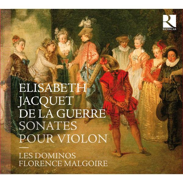 Florence Malgoire - Elisabeth Jacquet de La Guerre : Sonates pour violon