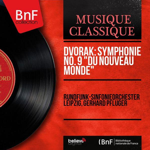 """Rundfunk-Sinfonieorchester Leipzig - Dvořák: Symphonie No. 9 """"Du Nouveau Monde"""" (Mono Version)"""
