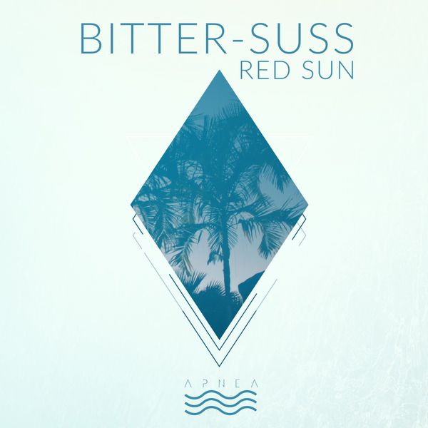 Bitter-Suss - Red Sun EP