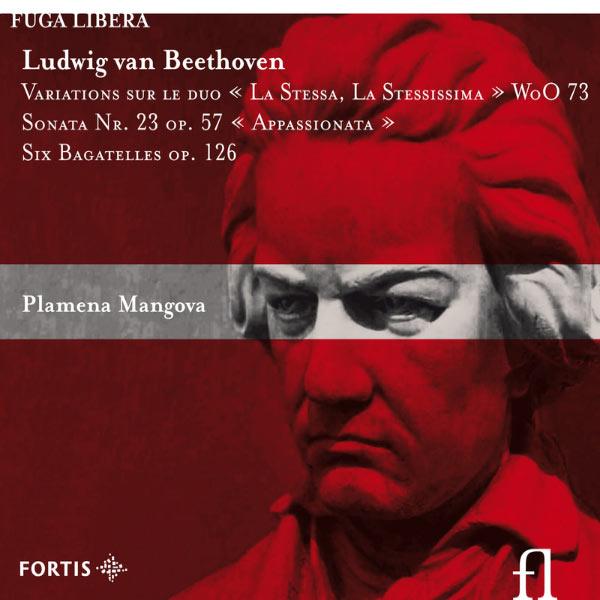 "Plamena Mangova - Beethoven : Variations sur le duo ""La Stessa, La Stessissima"", Sonata No. 23 ""Appassionata"", Six Bagatelles Op. 126"
