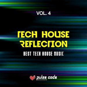 Tech House Reflection Vol 4 Best Tech House Music