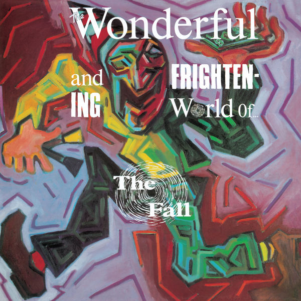 The Fall - The Wonderful and Frightening World Of....