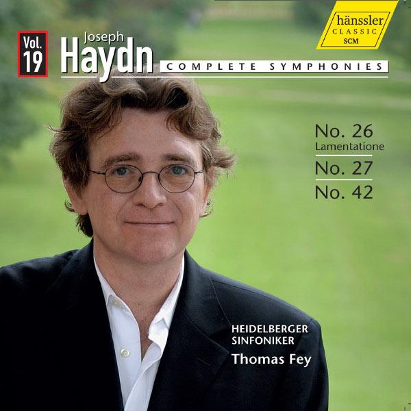 Thomas Fey - Joseph Haydn : Symphonies (Intégrale, vol. 19) : N° 26 - N° 27 - N° 42