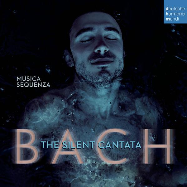 Musica Sequenza - Bach: The Silent Cantata